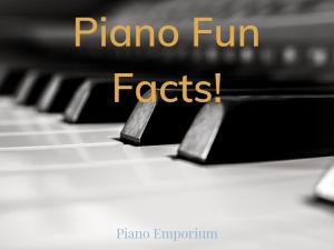 Piano Trivia and Fun Facts