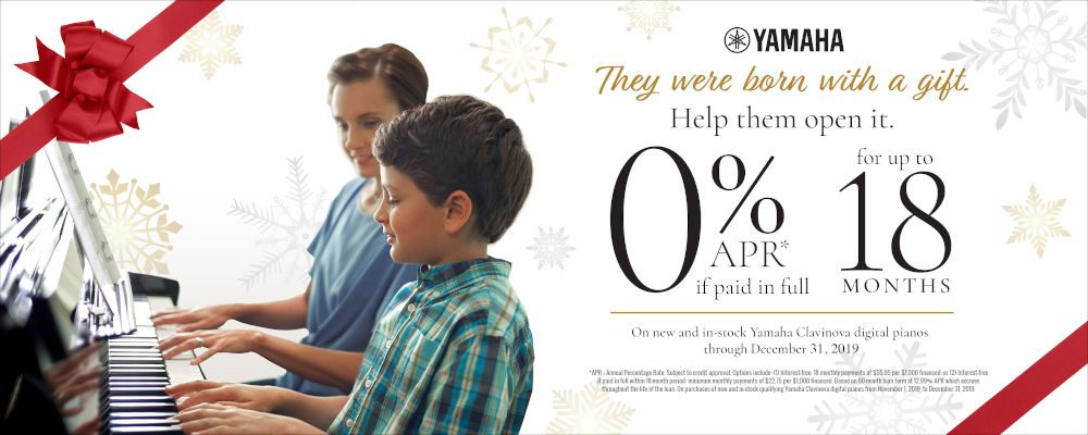 0% APR if paid in full on new Yamaha pianos through December 31, 2019